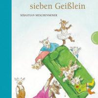 Die verflixten sieben Geißlein von Sebastian Meschenmoser