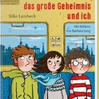 'Mein Freund Otto, das große Geheimnis und ich' von Silke Lambeck