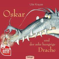 'Oskar und der sehr hungrige Drache' von Ute Krause